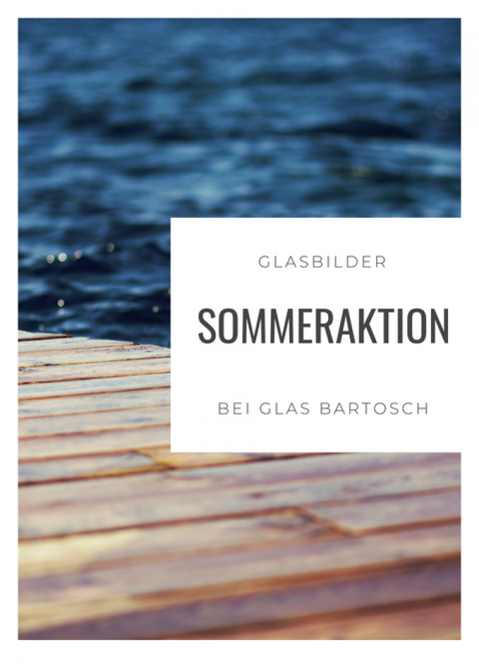 Glasbilder Sommeraktion